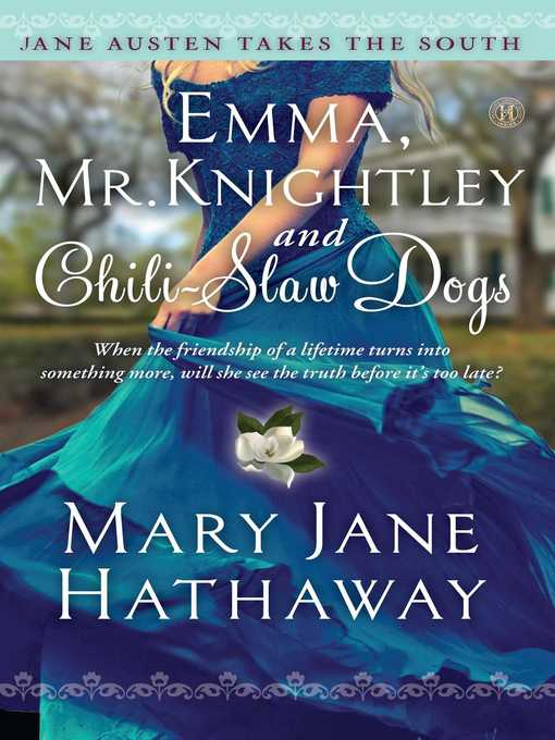 Emma, Mr. Knightley and Chili-Slaw Dogs (eBook)