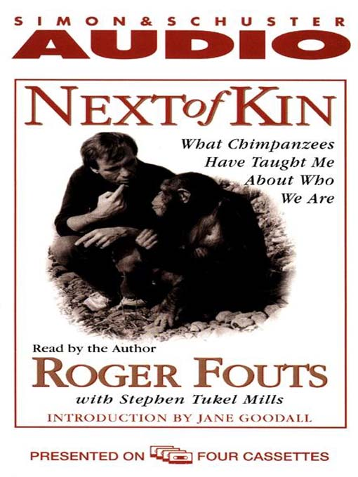 Next of Kin (MP3): What Chimpanzees Tell Us About Who We Are