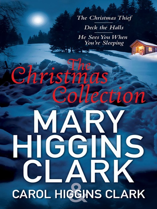 Mary & Carol Higgins Clark Christmas Collection (eBook): The Christmas Thief, Deck the Halls, He Sees You When You're Sleeping