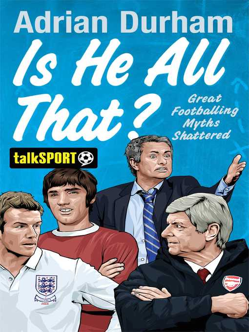 Is He All That? (eBook): Great Footballing Myths Shattered