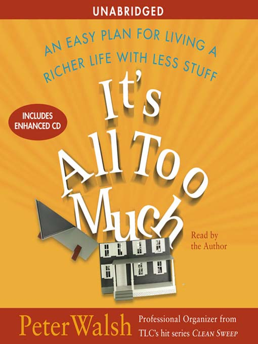 It's All Too Much (MP3): An Easy Plan for Living a Richer Life with Less Stuff