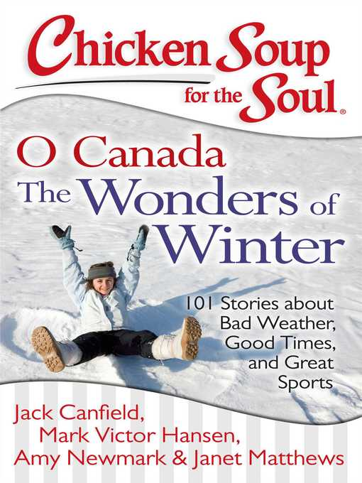 O Canada the Wonders of Winter (eBook): 101 Stories about Bad Weather, Good Times, and Great Sports