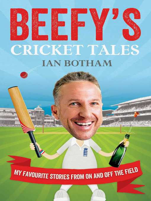 Beefy's Cricket Tales (eBook): My Favourite Stories from On and Off the Field