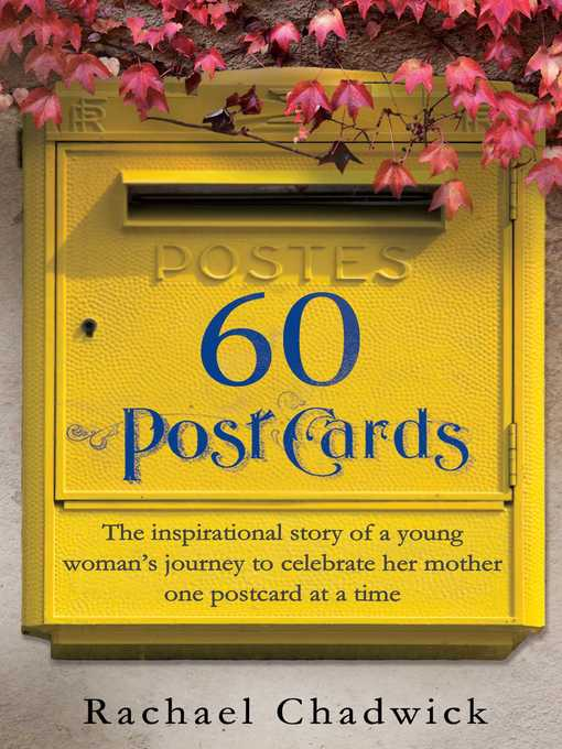 60 Postcards (eBook): The inspirational story of a young woman's journey to celebrate her mother, one postcard at a time