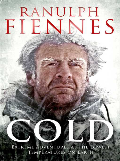 Cold (eBook): Extreme Adventures at the Lowest Temperatures on Earth