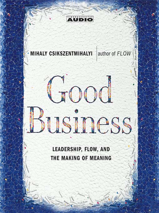 Good Business (MP3): Leadership, Flow and the Making of Meaning