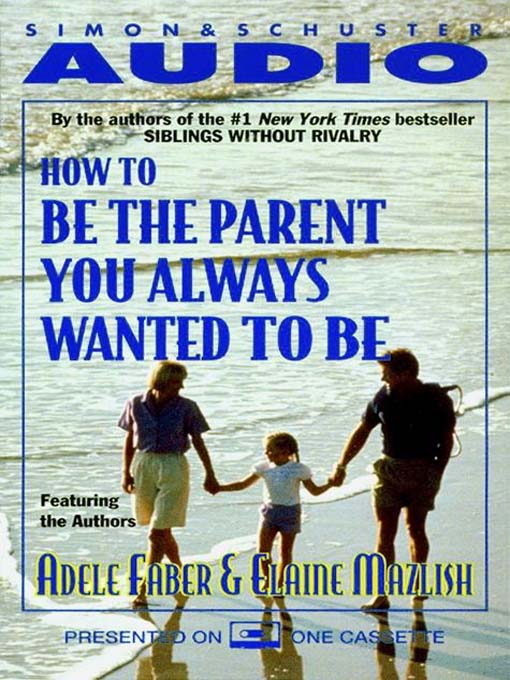 How to Be the Parent You Always Wanted to Be (MP3)