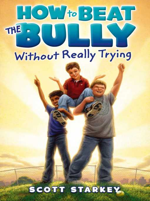 How to Beat the Bully Without Really Trying Rodney Rathbone Series, Book 1