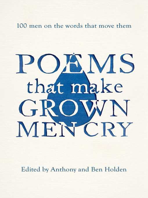 Poems That Make Grown Men Cry (eBook): 100 Men on the Words That Move Them