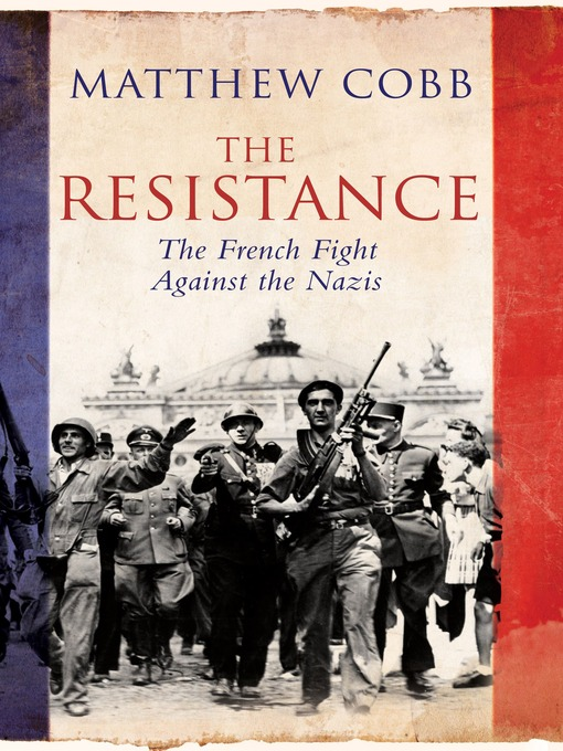 The Resistance (eBook): The French Fight Against the Nazis