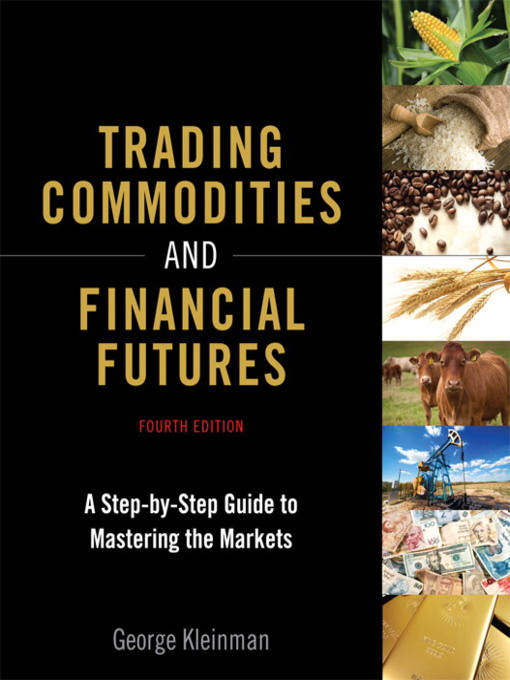 Trading Commodities and Financial Futures: A Step-by-Step Guide to Mastering the Markets (eBook)