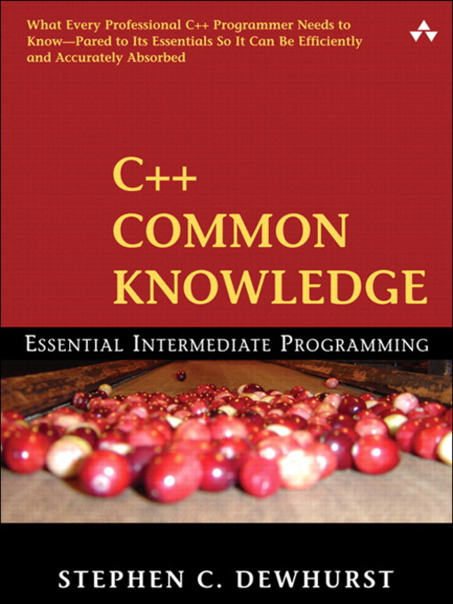 C++ Common Knowledge: Essential Intermediate Programming (eBook)