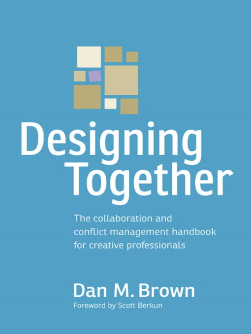 Designing Together: The Collaboration and Conflict Management Handbook for Creative Professionals (eBook)