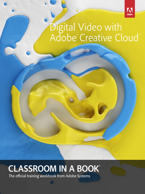 Digital Video with Adobe Creative Cloud Classroom in a Book (eBook)