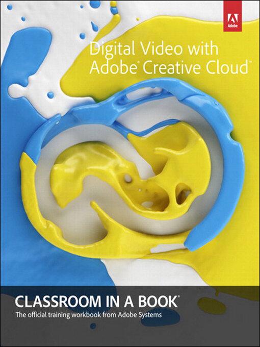 Digital Video with Adobe Creative Cloud Classroom in a Book (eBook)