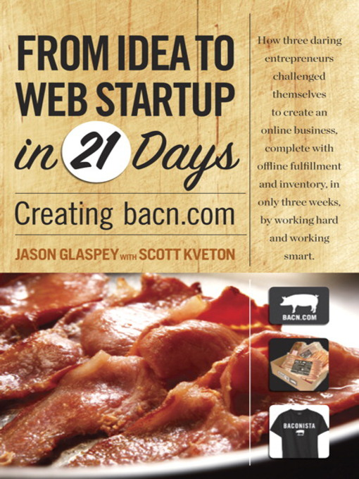 From Idea to Web Start-up in 21 Days: Creating bacn.com (eBook)