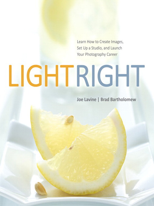 Light Right: Learn How to Create Images, Set Up a Studio, and Launch Your Photography Career (eBook)