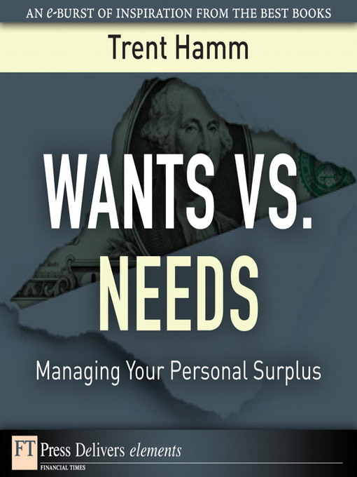 Wants vs. Needs: Managing Your Personal Surplus - FT Press Delivers Elements (eBook)