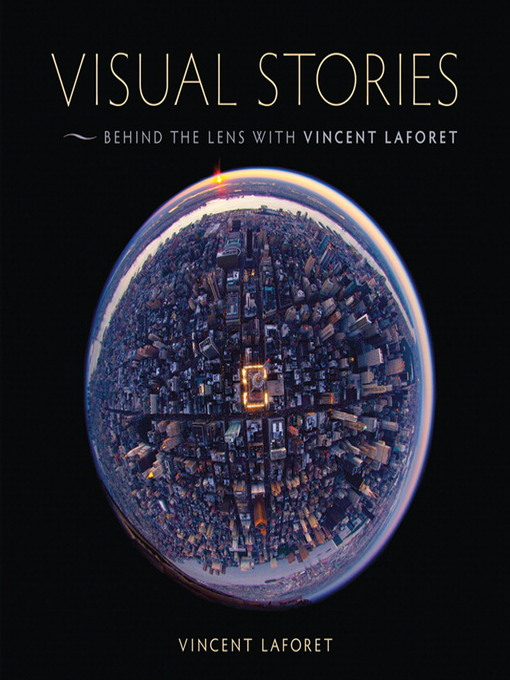 Visual Stories (eBook): Behind the Lens with Vincent Laforet