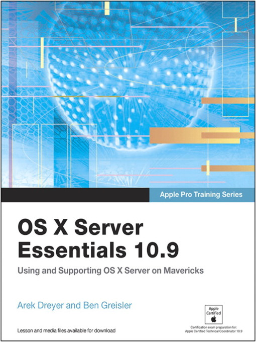OS X Server Essentials 10.9: Using and Supporting OS X Server on Mavericks - Apple Pro Training (eBook)
