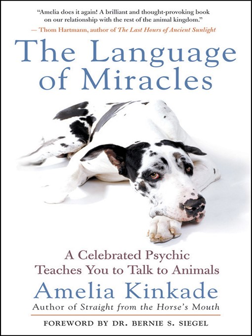 The Language of Miracles: A Celebrated Psychic Teaches You to Talk to Animals (eBook)