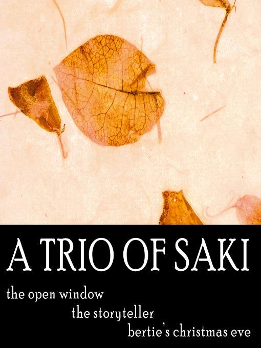 A Trio of Saki (MP3): The Open Window; The Storyteller; Bertie's Christmas Eve