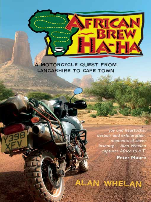 African Brew Ha Ha (eBook): A Motorcycle Quest from Lancashire to Cape Town