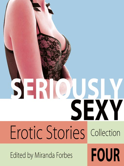 %7B9D45AD5E 9CAD 416B 970E BED0AA46CC6F%7DImg100 Seriously Sexy: Erotic Stories Collection Four. Edition: Abridged. Creators: