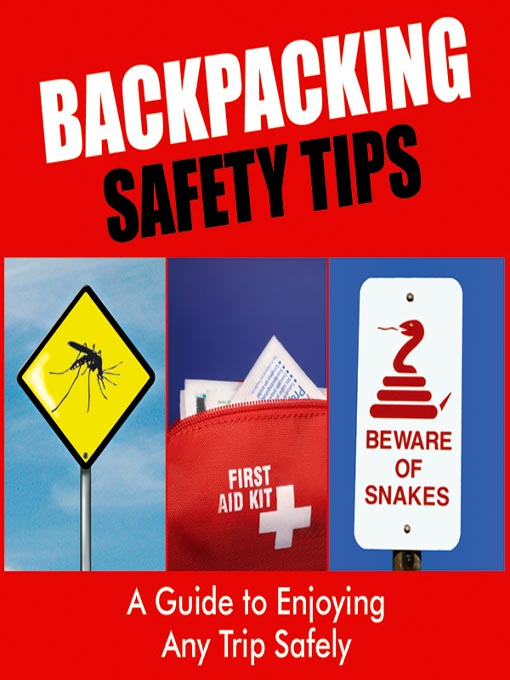 Backpacking Safety Tips (MP3): A Guide to Enjoying any Trip Safely