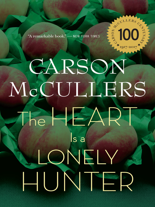 The heart is a lonely hunter. Carson McCullers