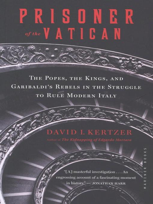 Prisoner of the Vatican (eBook): The Popes, the Kings, and Garibaldi's Rebels in the Struggle to Rule Modern Italy