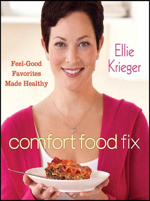 Comfort Food Fix: Feel-Good Favorites Made Healthy (eBook)