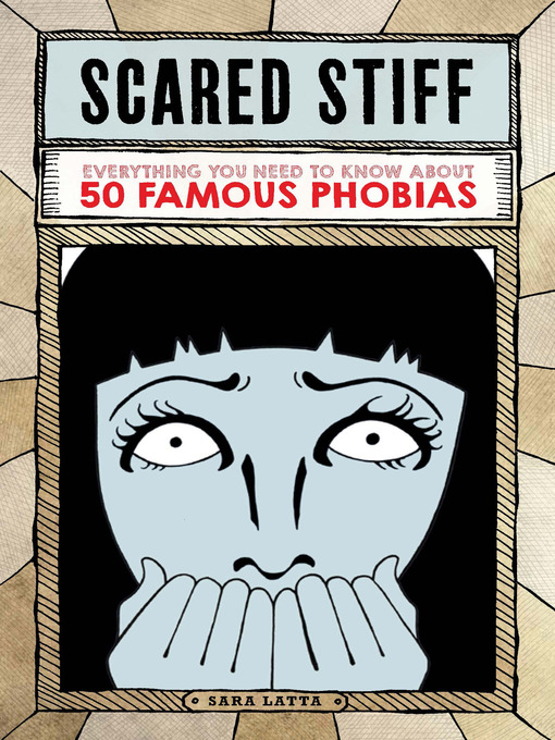 Scared Stiff Everything You Need to Know About 50 Famous Phobias