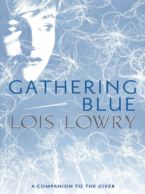 Gathering Blue The Giver Quartet, Book 2