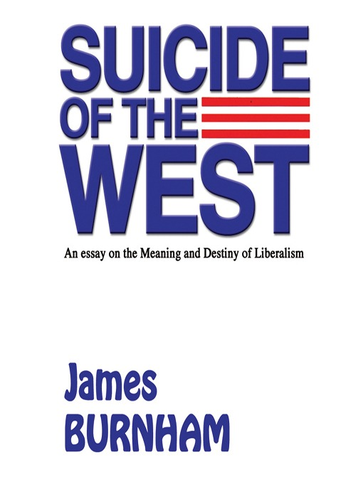 Suicide of the West (MP3): An Essay on the Meaning and Destiny of Liberalism