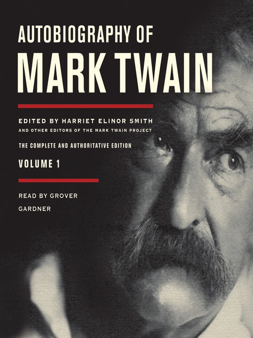 Autobiography of Mark Twain, Volume 1 (MP3): The Complete and Authoritative Edition