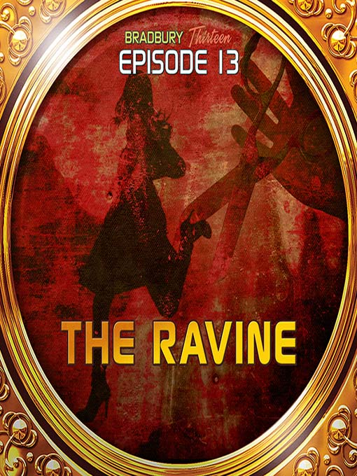 The Ravine (MP3): Bradbury Thirteen Series, Episode 13