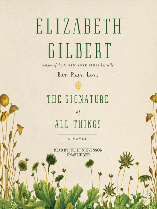 The signature of all things [electronic resource] : a novel