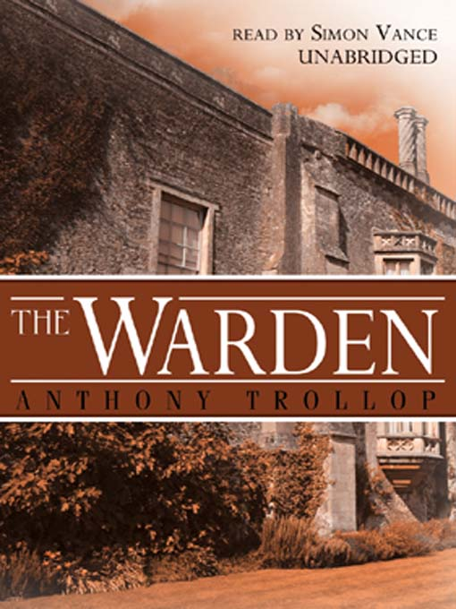 The Warden (MP3): Chronicles of Barsetshire, Book 1