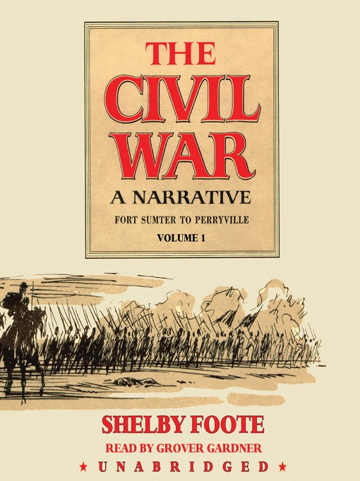 Cover image for The Civil War: A Narrative, Volume 1