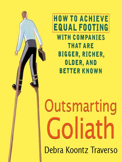 Outsmarting Goliath (MP3): How to Achieve Equal Footing with Companies that are Bigger, Richer, Older, and Better Known