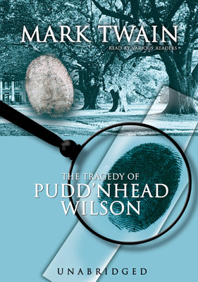a note on mark twain and his novel the tragedy of puddnhead wilson Puddnhead wilson by twain, mark  the tragedy of pudd'nhead wilson by mark twain  pudd'nhead wilson: novel by mark twain,.