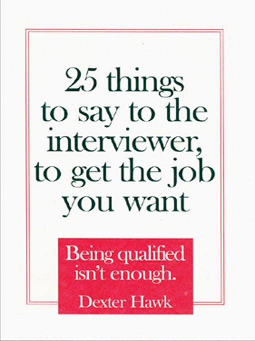 Cover image for 25 Things to Say to the Interviewer, to Get the Job You Want