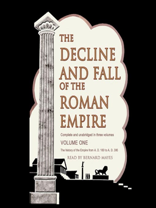 The Decline and Fall of the Roman Empire, Volume 1 (MP3): The History of the Empire from A. D. 180 to A. D. 395