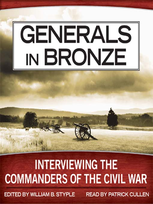 Generals in Bronze (MP3): Interviewing the Commanders of the Civil War