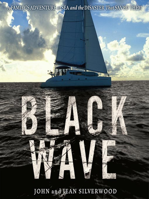 Black Wave (MP3): A Family's Adventure at Sea and the Disaster That Saved Them
