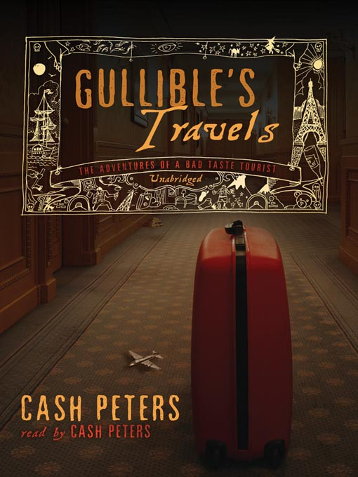 Gullible's Travels (MP3): The Adventures of a Bad Taste Tourist