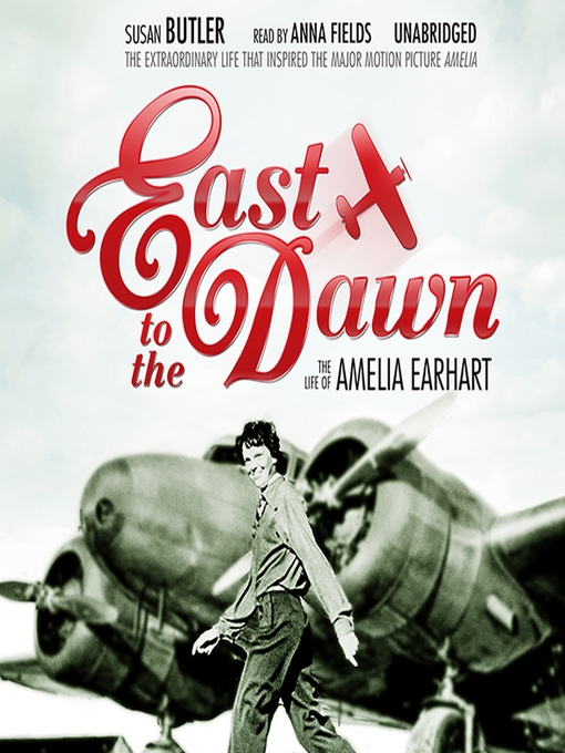 East to dawn: the life of Amelia Earhart book cover