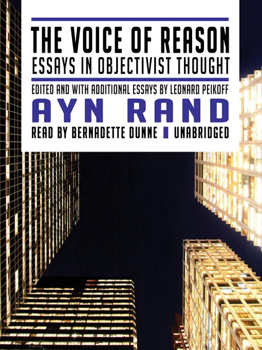 ayn rand collection essays This collection of essays was the last work planned by ayn rand before her death in 1982 in it, she summarizes her view of philosophy and deals with a broad spectrum of topics.