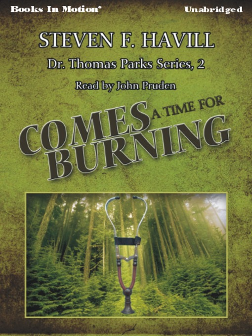Comes a Time for Burning: Dr. Thomas Parks Series, Book 2 - Dr. Thomas Parks (MP3)